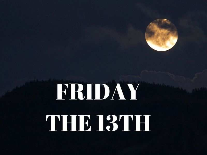 Look Out! It's Friday the 13th